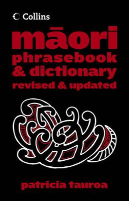 Collins Maori Phrase Book And Dictionary by Patricia Tauroa