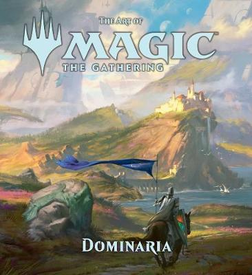 The Art of Magic: The Gathering - Dominaria by James Wyatt
