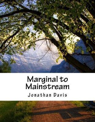 Marginal to Mainstream by Jonathan Davis