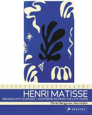 Henri Matisse: Drawing with Scissors by Olivier Berggruen