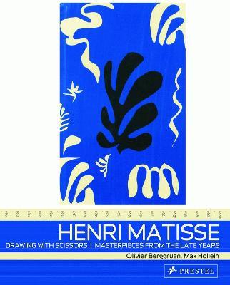 Henri Matisse: Drawing with Scissors by Olivier Berggruen