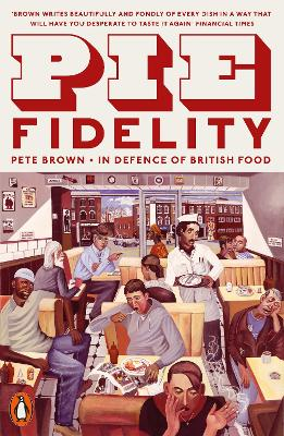 Pie Fidelity: In Defence of British Food book