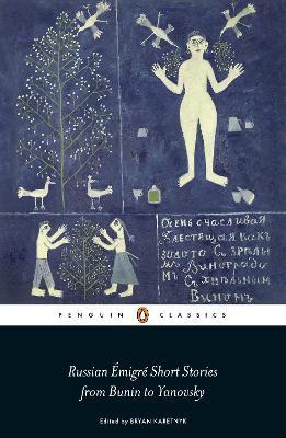Russian Emigre Short Stories from Bunin to Yanovsky by Bryan Karetnyk