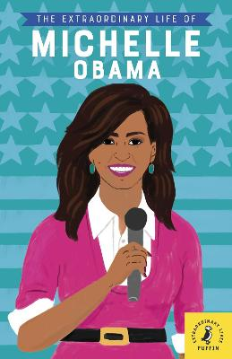The Extraordinary Life of Michelle Obama by Puffin