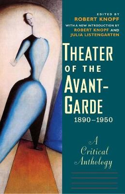 Theater of the Avant-Garde, 1890-1950 by Robert Knopf