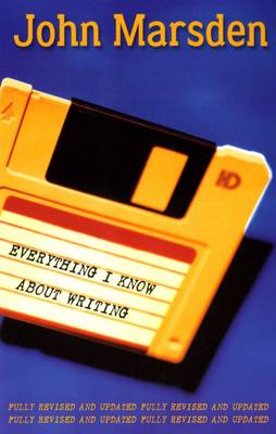 Everything I Know About Writing by John Marsden