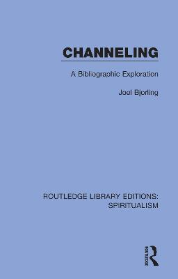 Channeling: A Bibliographic Exploration book