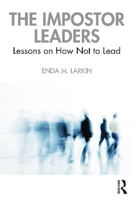 The Impostor Leaders: Lessons on How Not to Lead book