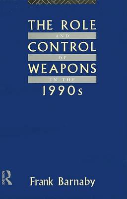 Role and Control of Weapons in the 1990s by Dr. Frank Barnaby