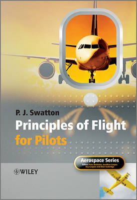 Principles of Flight for Pilots by Peter J. Swatton