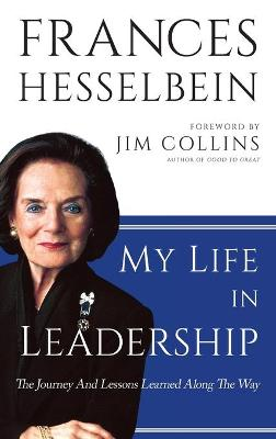 My Life in Leadership by Frances Hesselbein