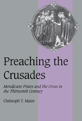 Preaching the Crusades by Christoph T. Maier