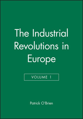 The Industrial Revolution in Europe by Patrick O'Brien