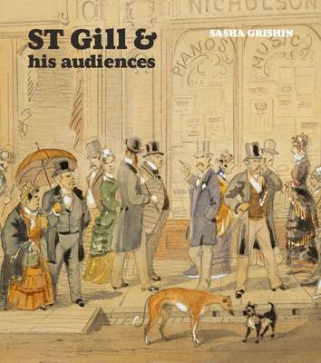 ST Gill & His Audiences by Sasha Grishin
