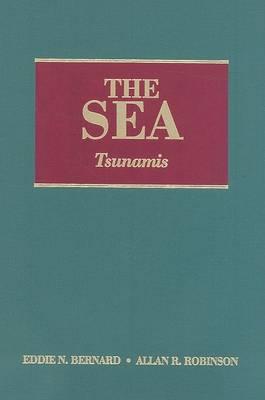 Sea, Volume 15: Tsunamis by Allan R. Robinson