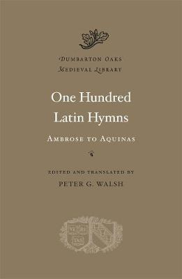 One Hundred Latin Hymns by Peter G. Walsh
