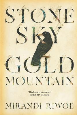 Stone Sky Gold Mountain by Mirandi Riwoe