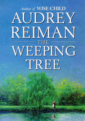 The Weeping Tree by Audrey Reimann