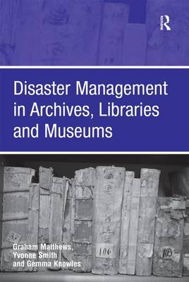 Disaster Management in Archives, Libraries and Museums book