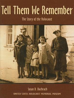 Tell Them We Remember by Susan D Bachrach