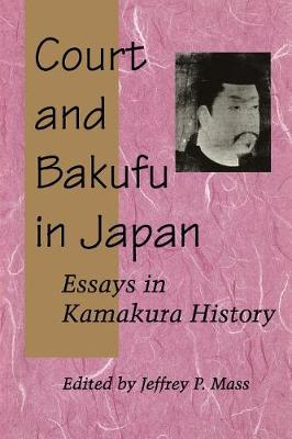 Court and Bakufu in Japan by Jeffrey P. Mass