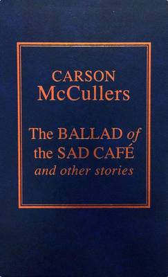 Ballad of the Sad Cafe by Carson McCullers
