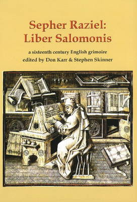 Sepher Raziel Also Known as Liber Salomonis, a 1564 English Grimoire from Sloane MS 3826 by Stephen Skinner