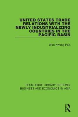 United States Trade Relations with the Newly Industrializing Countries in the Pacific Basin book