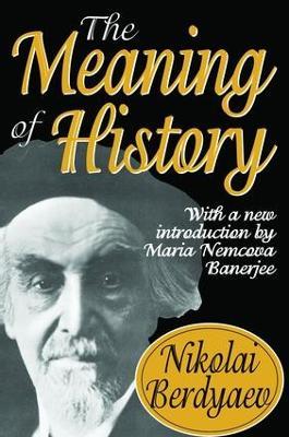 The Meaning of History by Nikolai Berdyaev