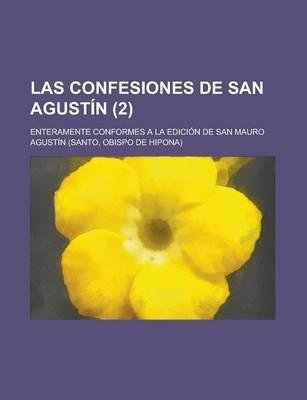 Las Confesiones de San Agustin; Enteramente Conformes a la Edicion de San Mauro (2) by Rachel Pearson