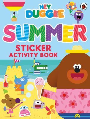Hey Duggee: Summer Sticker Activity Book by Hey Duggee