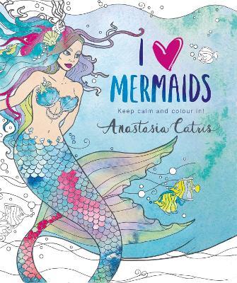 I Heart Mermaids by Anastasia Catris