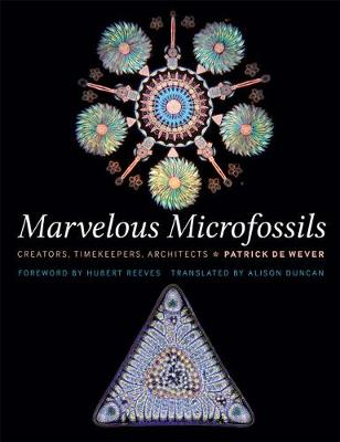 Marvelous Microfossils: Creators, Timekeepers, Architects book