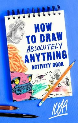 How to Draw Absolutely Anything Activity Book book