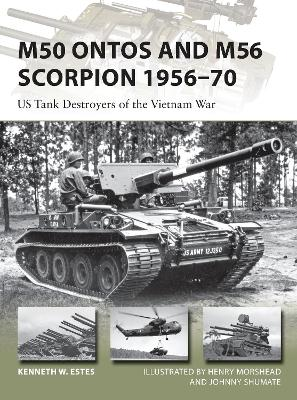 M50 Ontos and M56 Scorpion 1956-70 by Kenneth W Estes