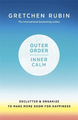 Outer Order Inner Calm: declutter and organize to make more room for happiness book