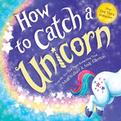 How to Catch a Unicorn by Adam Wallace