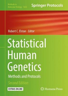 Statistical Human Genetics: Methods and Protocols by Robert C. Elston