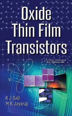 Oxide Thin Film Transistors by K. J. Saji