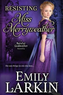 Resisting Miss Merryweather by Emily Larkin