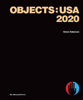 Objects: USA 2020 by Glenn Adamson