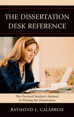 Dissertation Desk Reference by Raymond L. Calabrese