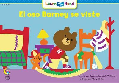 El Oso Barney Se Viste = Barney Bear Gets Dressed by Rozanne L Williams