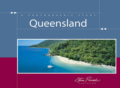 Queensland: A Photographic Study by Steve Parish