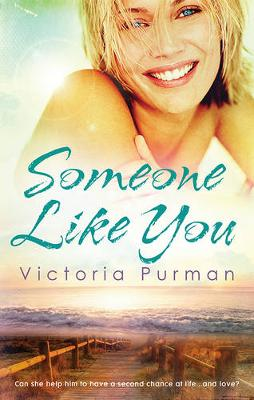 SOMEONE LIKE YOU by Victoria Purman