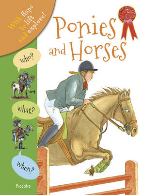 Who? What? When? Horses and Ponies by Anita Ganeri