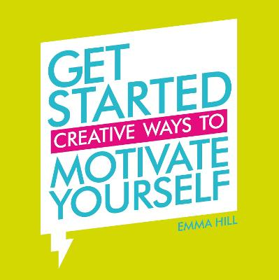 Get Started by Emma Hill