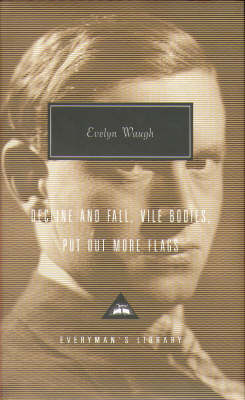 Decline and Fall, Vile Bodies, Put Out More Flags by Evelyn Waugh