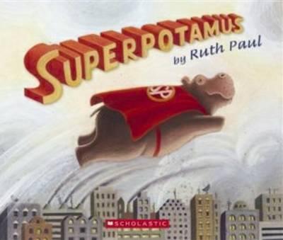 Superpotamus by Ruth Paul
