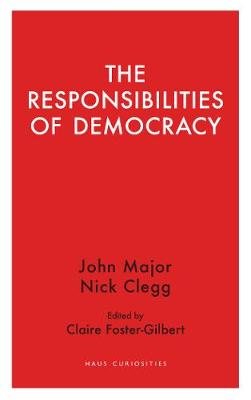 The Responsibilities of Democracy by John Major
